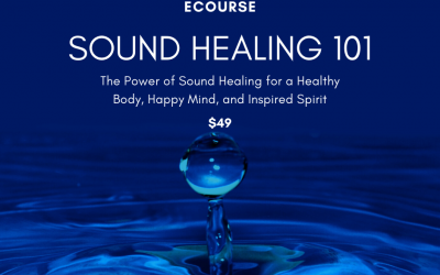 2 NEW Sound Healing eCourses to Get You Started With A Sound Healing Ritual or Practice You Can Have At Home